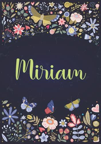Miriam: Taccuino A5   Nome personalizzato Miriam   Regalo di compleanno per moglie, mamma, sorella, figlia ...   Design: giardino   120 pagine a righe, piccolo formato A5 (14.8 x 21 cm)