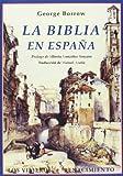 La Biblia en España: o viajes, aventuras y prisiones de un inglés en su intento de propagas por la península las Sagradas Escrituras: 12 (Los Viajeros)