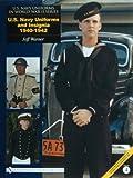 U.S. Navy Uniforms and Insignia 1940-1942 (U.S. Navy Uniforms in World War II Series)