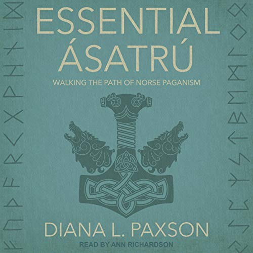 Essential Ásatrú Audiobook By Diana L. Paxson, Isaac Bonewits - foreword cover art
