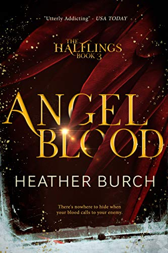 ANGEL BLOOD: Book Three in the Halflings Series: A Paranormal Young Adult Thrill Ride (English Edition)