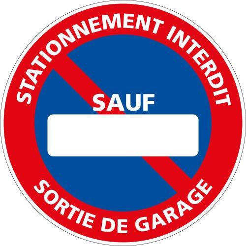 Panneau - Interdiction de Stationner Sortie De Garage sauf Personnalisable - Diamètre 280 mm - Plastique Rigide PVC 1,5 mm - Double Face Autocollant au Dos - Protection Anti-UV