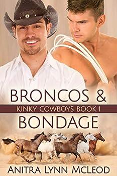 Broncos & Bondage  Kinky Cowboys Book 1