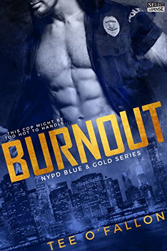 Burnout (NYPD Blue & Gold Book 1) by [Tee O'Fallon]