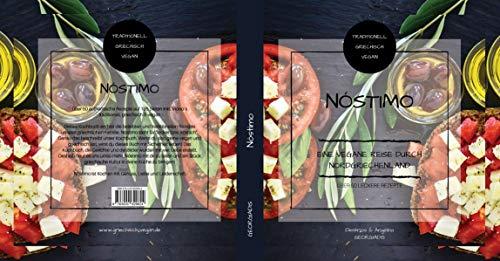Nóstimo Griechisch Veganes Kochbuch: Eine vegane Reise durch Nordgriechenland - über 50 leckere Rezepte: Über 50 griechisch vegane Rezepte I ... I Mediterran I Vegetarisch I inkl. Videos