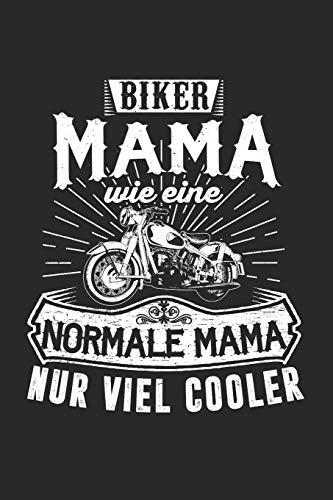 Biker Mama WIe Eine Normale Mama Nur Viel Cooler: Motorrad & Mama Notizbuch 6'x9' Punktiert Geschenk für Fahrer & Bike