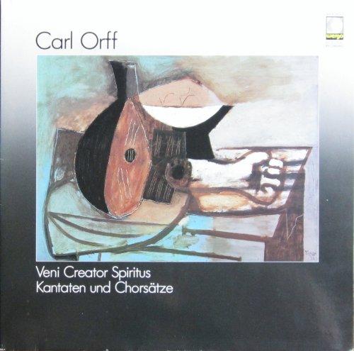 Orff: Veni Creator Spiritus / Kantaten und Chorsätze [Vinyl LP] [Schallplatte]