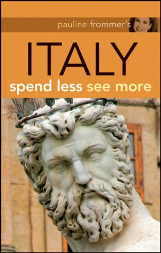 Compare Textbook Prices for Pauline Frommer's Italy: Spend Less, See More Pauline Frommer Guides 2 Edition ISBN 9780470247600 by Bain, Keith,Bramblett, Reid,de Bruyn, Pippa,Hogg, Sylvie,Frommer, Pauline