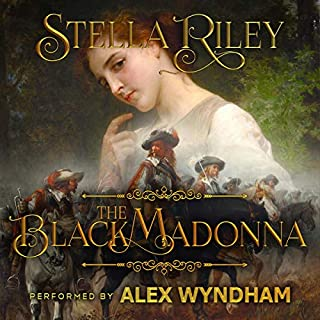 The Black Madonna     Roundheads & Cavaliers, Book 1              By:                                                                                                                                 Stella Riley                               Narrated by:                                                                                                                                 Alex Wyndham                      Length: 22 hrs and 11 mins     Not rated yet     Overall 0.0