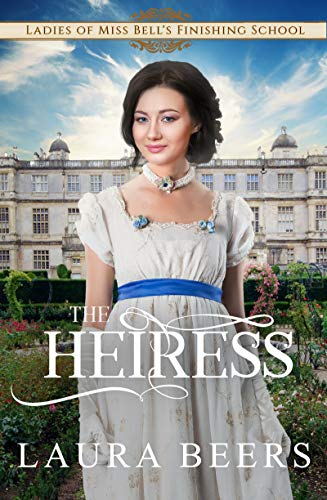 The Heiress (Miss Bell\'s Finishing School Book 2)