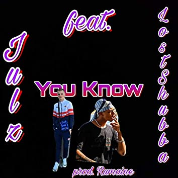 You Know (feat. Lost Shubba)