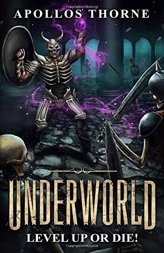 Underworld - Level Up or Die: A LitRPG Series