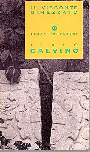 Il visconte dimezzato Italo Calvino Oscar Mondadori 2000