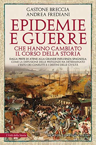 Epidemie e guerre che hanno cambiato il corso della storia di [Gastone Breccia, Andrea Frediani]