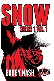 Snow: Series 1, Vol. 1 (Snow Series Collected) by [Bobby Nash]