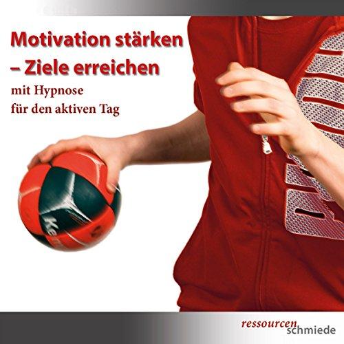 Motivation stärken - Ziele erreichen mit Hypnose für den aktiven Tag Titelbild