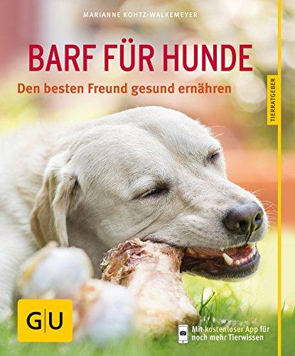 BARF für Hunde: Den besten Freund gesund ernähren (GU Tierratgeber) (German Edition)