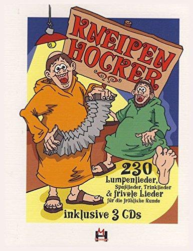 Kneipenhocker: 230 Lumpenlieder, SpaßLieder, Trinklieder & Frivole Lieder für Die FröHliche Runde