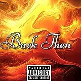 Back Then [Explicit]