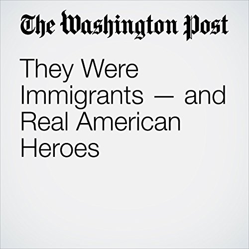 They Were Immigrants — and Real American Heroes audiobook cover art