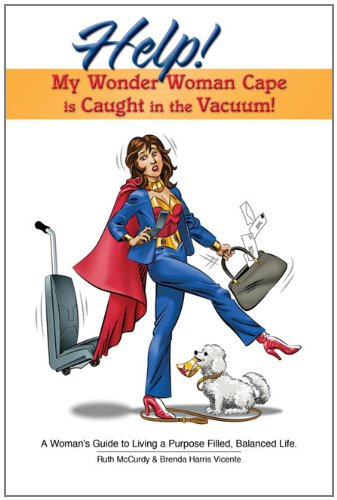 HELP! My Wonder Woman Cape is Caught in the Vacuum (English Edition) PDF Books