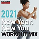 New Year, New You Workout Mix 2021 (Nonstop Workout Mix 130 BPM)