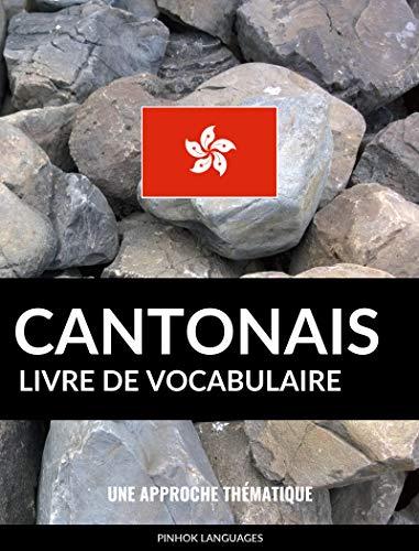 Livre de vocabulaire cantonais: Une approche thématique