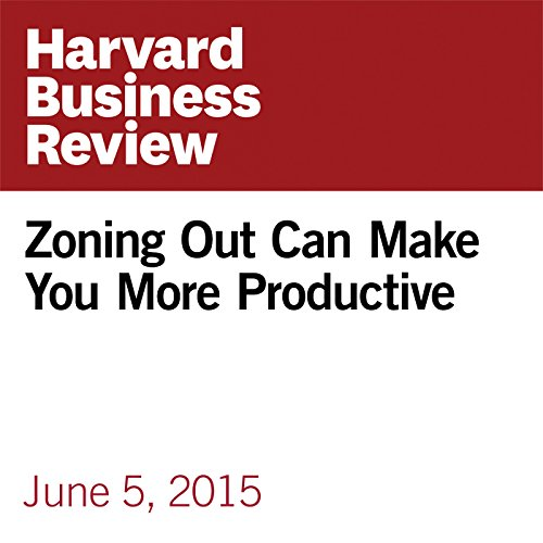 Zoning Out Can Make You More Productive copertina