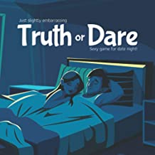 Just slightly embarrassing Truth or Dare - Sexy game for date night!: Naughty Game for Consenting Adults! Perfect for Vale...