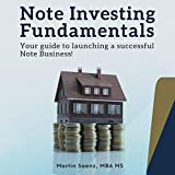 Note Investing Fundamentals: Your Guide to Launching a Successful Note Business! - Martin Saenz