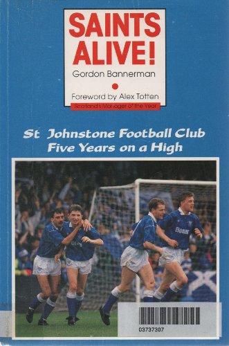 Saints Alive: St. Johnstone Football Club Five Years on a High
