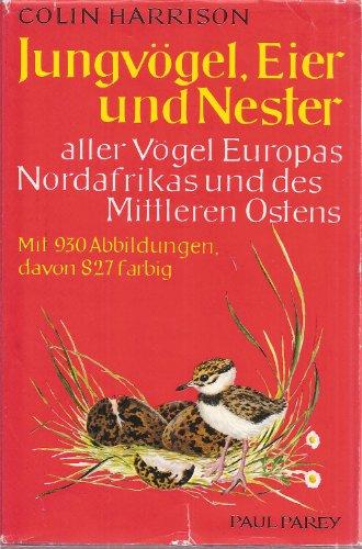 Jungvögel, Eier und Nester aller Vögel Europas, Nordafrikas und des Mittleren Ostens. Ein Naturführer zur Fortpflanzungsbiologie