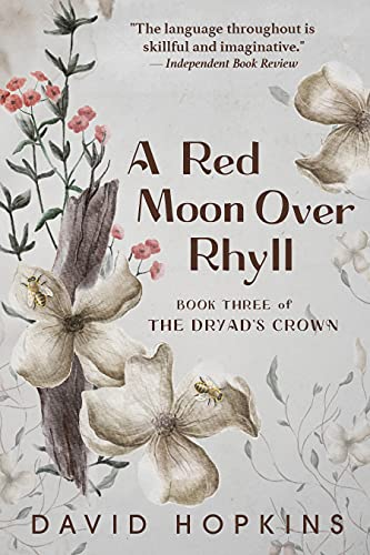 A Red Moon Over Rhyll: Book Three of the Dryad's Crown by [David Hopkins, Daniel Decena, Francesca Baerald]