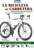 La bicicleta de carretera / Road Bike: Manual de mantenimiento y reparacion / Maintenance and Repair Manual
