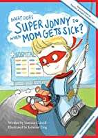 What Does Super Jonny Do When Mom Gets Sick? (HEART disease version).