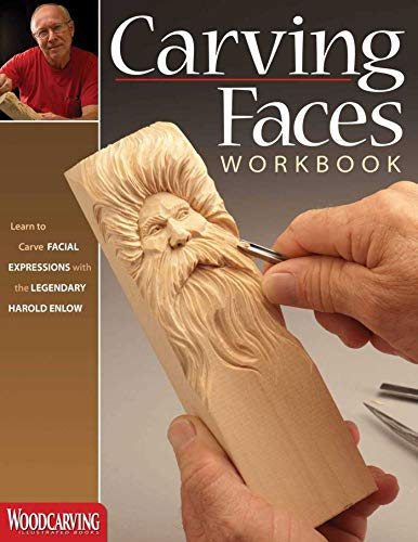 Carving Faces Workbook: Learn to Carve Facial Expressions with the Legendary Harold Enlow (Fox Chapel Publishing) Detailed Lips, Eyes, Noses, and Hair to Add Expressive Life to Your Woodcarvings