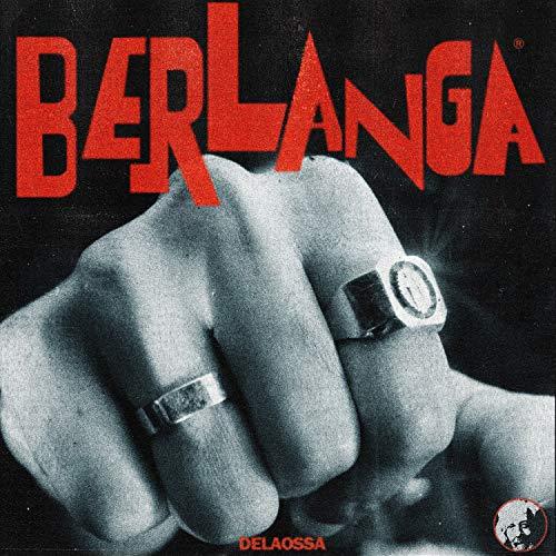 Berlanga [Explicit]