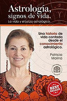 ASTROLOGÍA, Signos de vida: La vida y el juicio astrológico (Spanish Edition) by [Patricia  Molina]