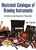Illustrated Catalogue of Drawing Instruments: Architects and Engineers Materials