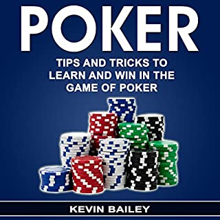 Poker: Tips and Tricks to Learn and Win in the Game of Poker cover art