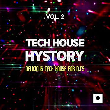 Tech House History, Vol. 2 (Delicious Tech House For DJ's)