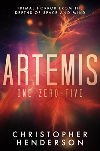 Book: Artemis One-Zero-Five - A horror/science-fiction novel by Christopher Henderson