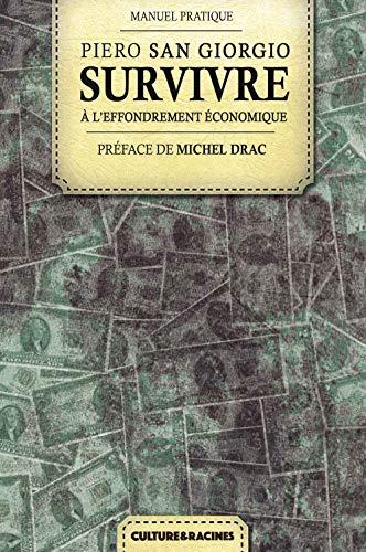 Survivre à l'effondrement économique (French Edition)