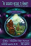The Sasquatch Message to Humanity: Conversations with Elder Kamooh (English Edition)