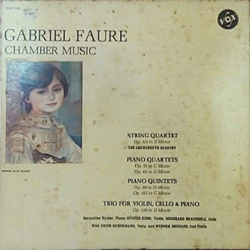 Gabriel Faure. Chamber Music (Complete). Loewenguth Quartet; Jacqueline Eymar, Gunter Kehr, Bernhard Braunholz; with Erich Sichermann, Werner Neuhaus