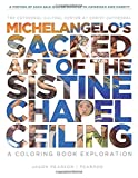Michelangelo's Sacred Art of the Sistine Chapel Ceiling: A coloring Book Exploration