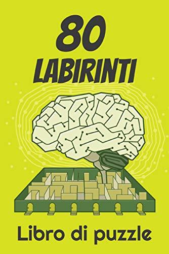 80 Labirinti: Libro di attività | Libro di puzzle (Italian Edition)