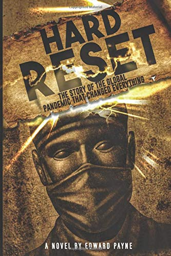 HARD RESET: THE STORY OF THE GLOBAL PANDEMIC THAT CHANGED EVERYTHING!
