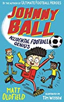 Johnny Ball: Accidental Football Genius (Johnny Ball 1)