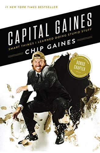 Capital Gaines: Smart Things I Learned Doing Stupid Stuff (English Edition)